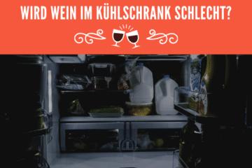 Wird Wein im Kühlschrank schlecht