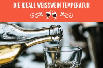 optimale Weißwein Temperatur