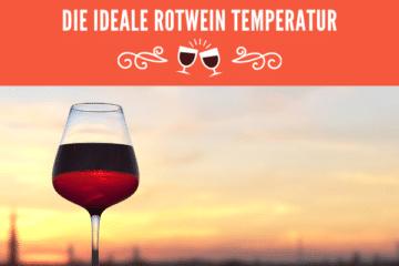 optimale Rotwein Temperatur