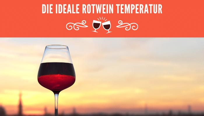 ideale Rotwein Temperatur
