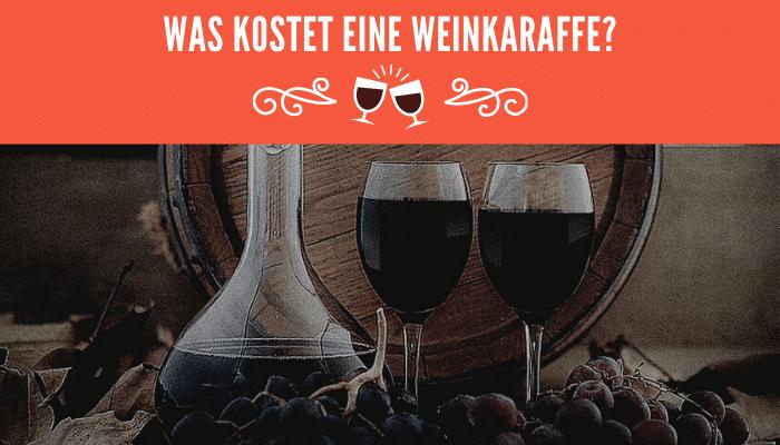 Was kostet eine Weinkaraffe